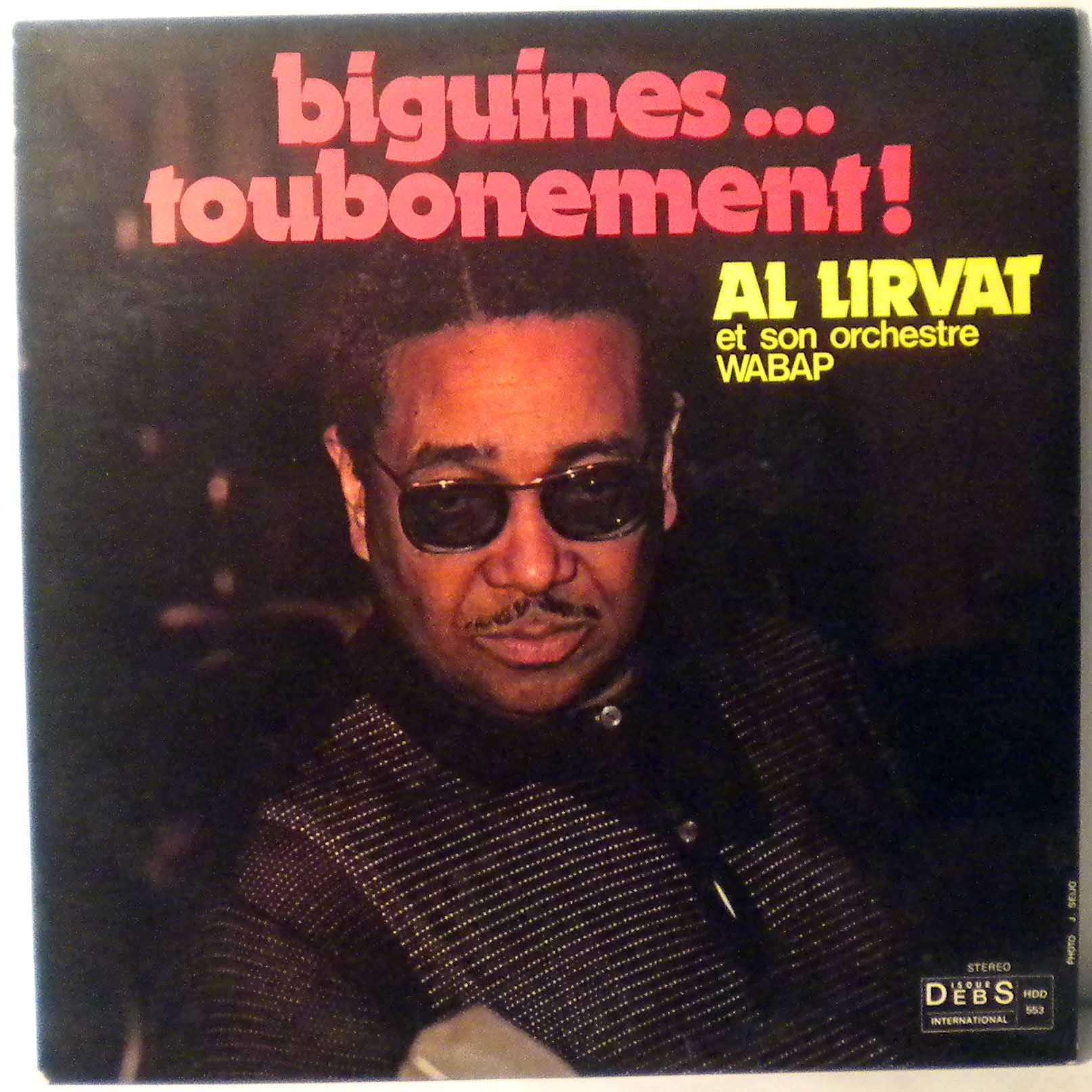 AL LIRVAT ET SON ORCHESTRE WABAP - BiguinesÉ toubonement! - LP