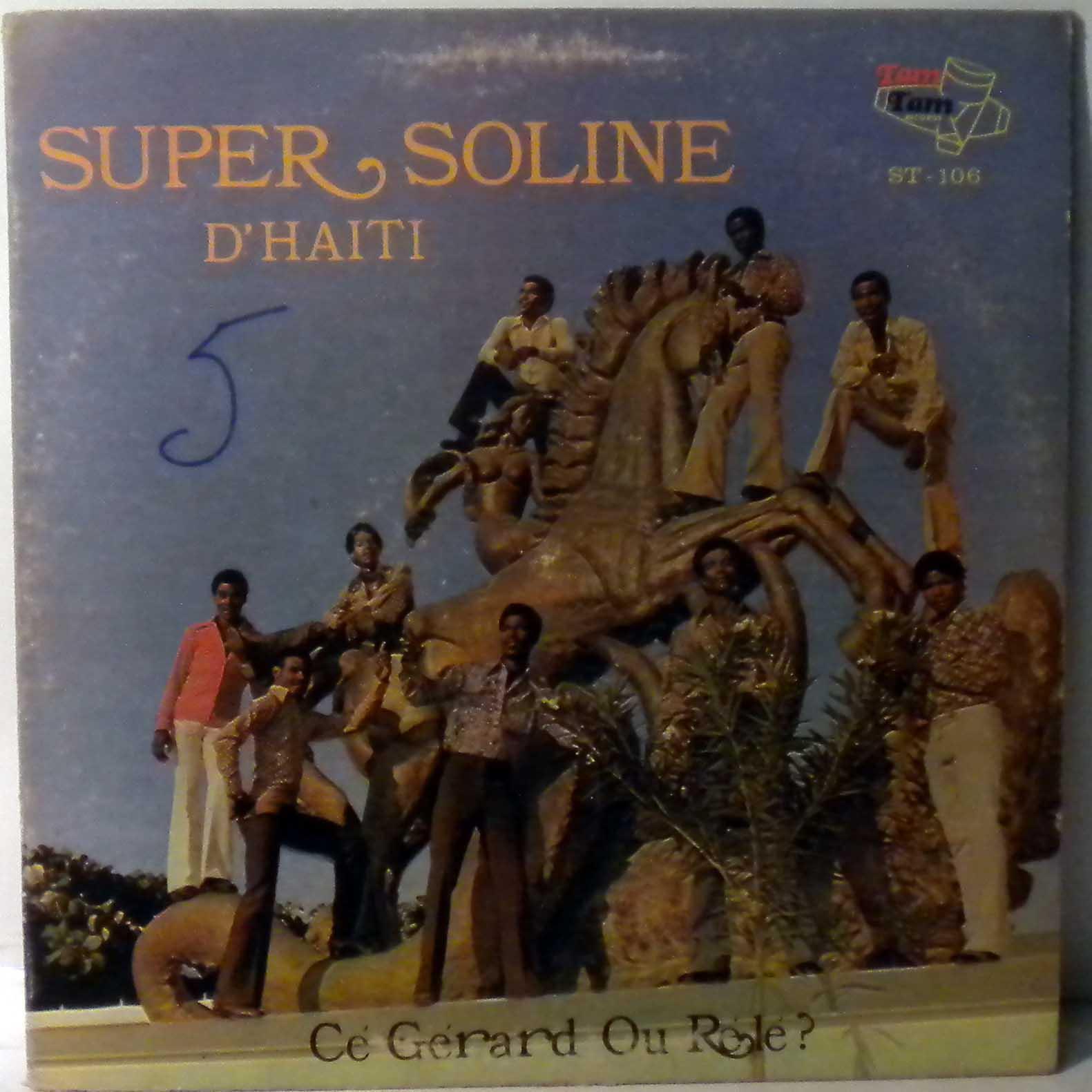 SUPER SOLINE D'HAITI - Ce gerard ou rele - LP