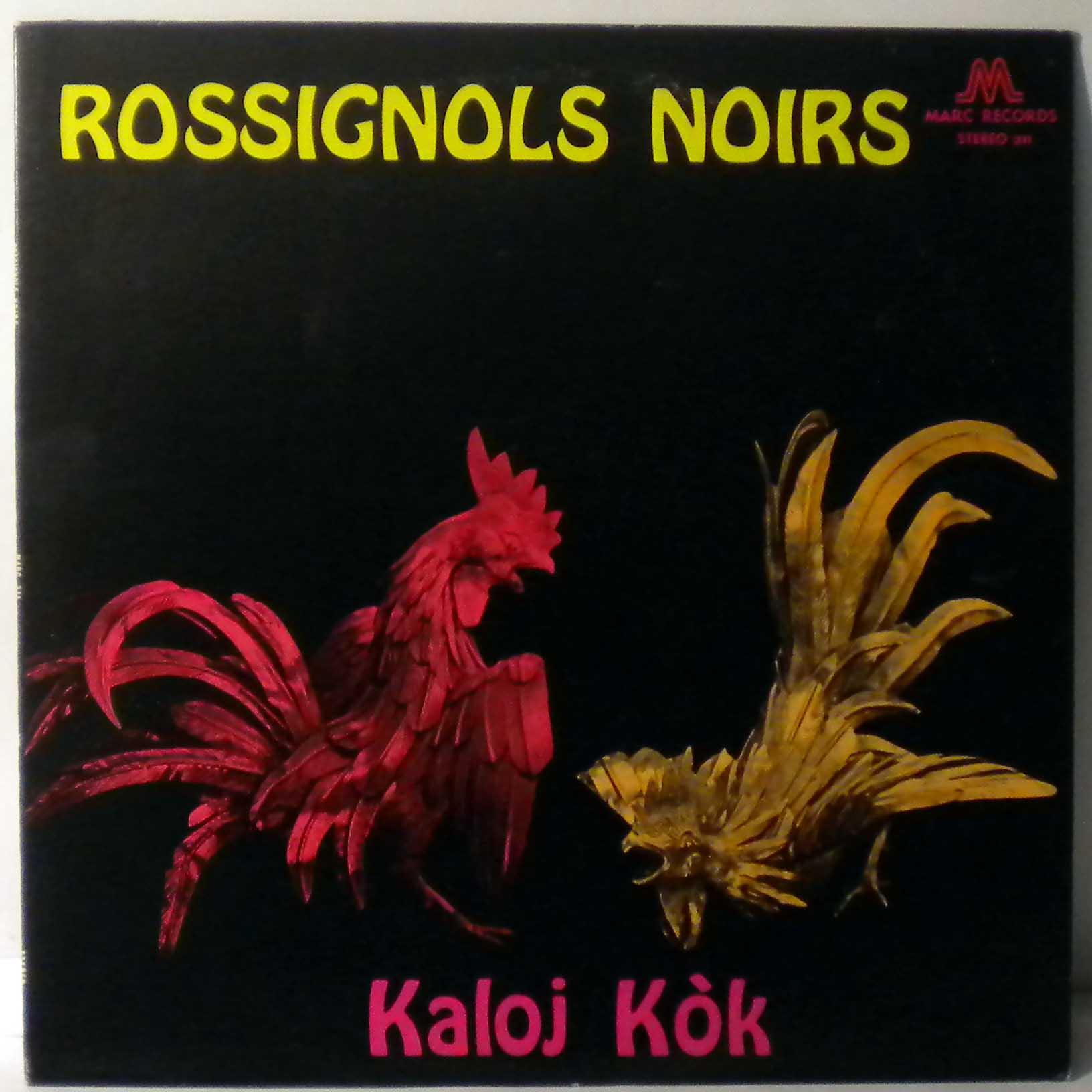 ROSSIGNOLS NOIRS - Kaloj kok - LP