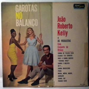 JOAO ROBERTO KELLY E AS VOCALISTAS - Garotas No Balanco - LP