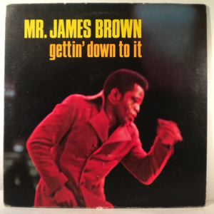 JAMES BROWN - Gettin' down to it - 33T
