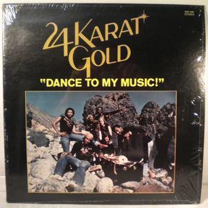 24 KARAT GOLD - Dance to my music - 33T