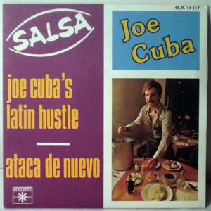JOE CUBA - Joe Cuba's Latin Hustle / Ataca De Nuevo - 7inch (SP)