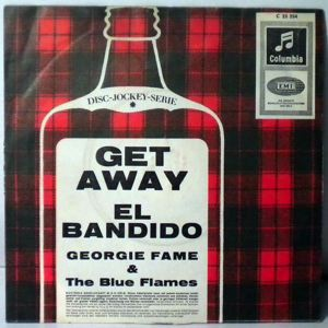 GEORGIE FAME & THE BLUE FLAMES - Get Away / El Bandido - 7inch (SP)