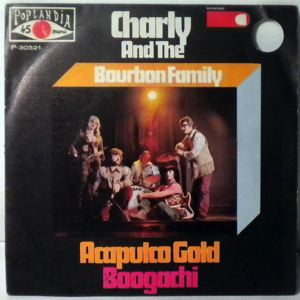 CHARLY AND THE BOURBON FAMILY - Acapulco Gold / Boogachi - 45T (SP 2 titres)