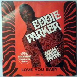 EDDIE PARKER - Love You Baby - 45T (SP 2 titres)