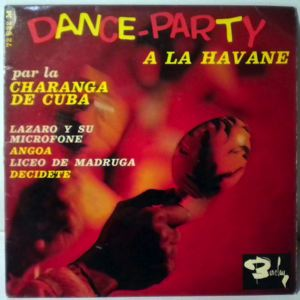 LA CHARANGA DE CUBA - Dance-Party A La Havane - 7inch (SP)
