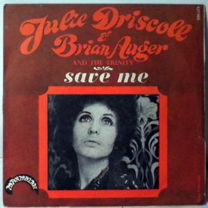 JULIE DRISCOLL & BRIAN AUGER AND THE TRINITY - Save me (Part 1 & 2) - 45T (SP 2 titres)