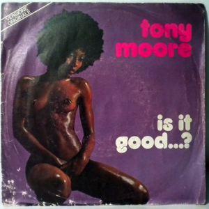 TONY MOORE - Is It GoodÉ? - 45T (SP 2 titres)