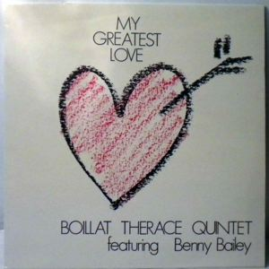 BOILLAT THERACE QUINTET FEATURING BENNY BAILEY - My Greatest Love - LP