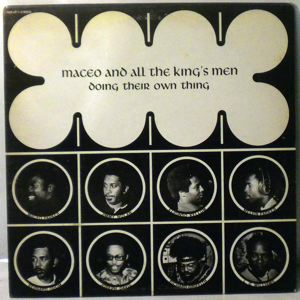 MACEO AND ALL THE KING'S MEN - Doing Their Own Thing - 33T