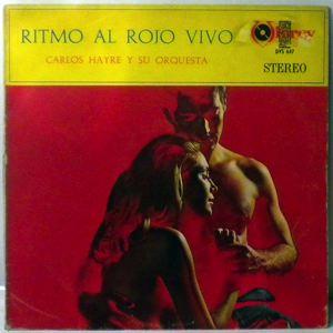 CARLOS HAYRE Y SU ORQUESTA - Ritmo Al Rojo Vivo - LP
