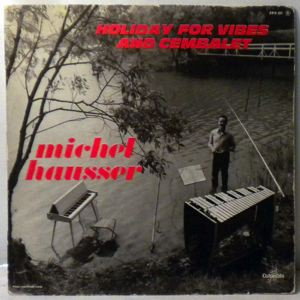 MICHEL HAUSSER - Holiday For Vibes And Cembalet - LP