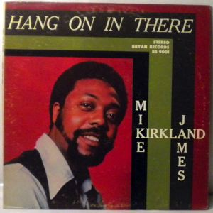 MIKE JAMES KIRKLAND - Hang on in there - 33T