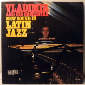 VLADIMIR AND HIS ORCHESTRA - New Sound In Latin Jazz - LP