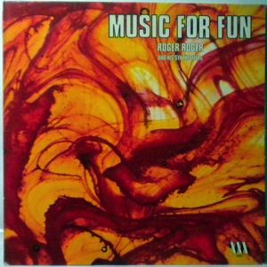 ROGER ROGER - Music For Fun - 33T