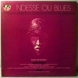 ELIAS GISTELINCK - Ndesse Ou Blues - LP