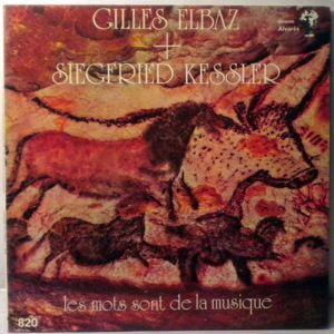 GILLES ELBAZ + SIEGFRIED KESSLER - Les Mots Sont De La Musique - LP