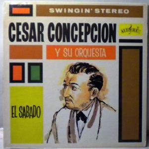 CESAR CONCEPCION Y SU ORQUESTA - El Sabado - LP