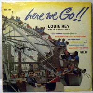LOUIE REY AND HIS ORCHESTRA - Here We Go! - LP