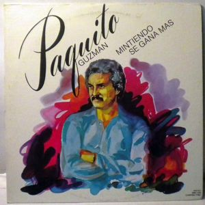 PAQUITO GUZMAN - Mintiendo Se Gana Mas - LP