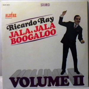 RICARDO RAY - Jala Jala Boogaloo Volume II - LP