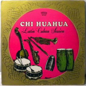 CHIHUAHUA ALL STARS - Latin Cuban Session - LP