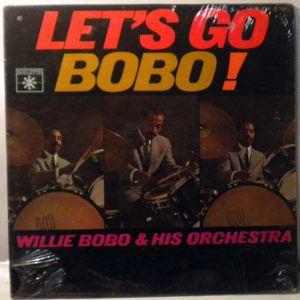 WILLIE BOBO & HIS ORCHESTRA - Let's Go Bobo! - LP