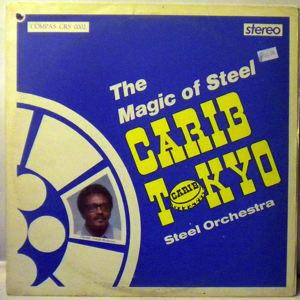 CARIB TOKYO STEEL ORCHESTRA - The magic of steel - LP