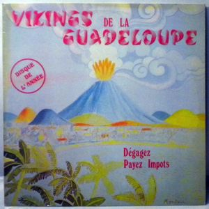 LES VIKINGS DE LA GUADELOUPE - DŽgagez Payez Impots - LP