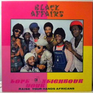 BLACK AFFAIRS - Love your neighbour - LP
