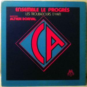 ENSEMBLE LE PROGRES - Les troubadours d'Haiti - LP