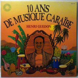 HENRI GUEDON - 10 ans de musique caraibe - LP