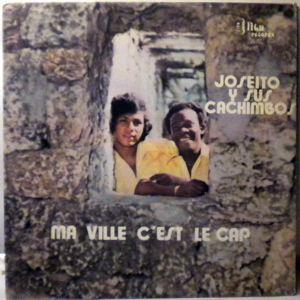 JOSEITO Y SUS CACHIMBOS - Ma ville c'est le cap - LP