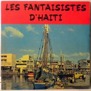 LES FANTAISISTES D'HAITI - Same - 33T