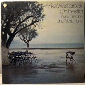 MIKE WESTBROOK ORCHESTRA - Love/Dream And Variations - LP