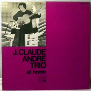 JEAN-CLAUDE ANDRE TRIO - At Home - LP
