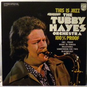THE TUBBY HAYES ORCHESTRA - 100% Proof - LP