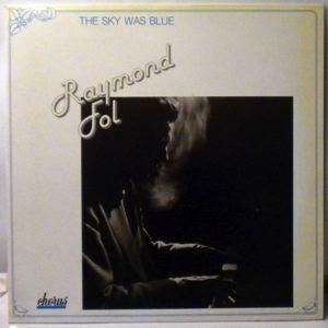 RAYMOND FOL - The Sky Was Blue - LP