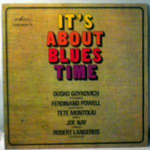 DUSKO GOYKOVICH - It's About Blues Time - LP