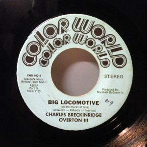 CHARLES BRECKINRIDGE OVERTON III - Big Locomotive - 7inch (SP)