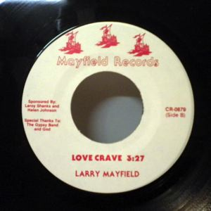 LARRY MAYFIELD - Love Is So Sweet / Love Crave - 45T (SP 2 titres)