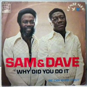 SAM & DAVE - Why Did You Do It - 45T (SP 2 titres)