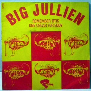 BIG JULLIEN - Remember Otis / One Oscar For Eddy - 45T (SP 2 titres)