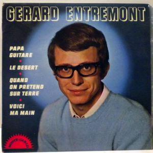 GERARD ENTREMONT - Papa Guitare + 3 - 45T (SP 2 titres)