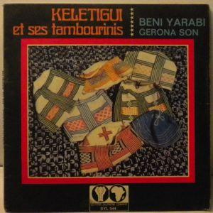 KELETEGUI ET SES TAMBOURINS - Beni y arabi / Gerona son - 7inch (SP)