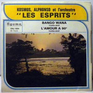 KOSMOS, ALPHONSO ET L'ORCHESTRE LES ESPRITS - Bango wana / L'amour a 90 - 7inch (SP)