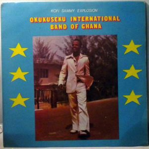 OKUKUSEKU INTERNATIONAL BAND OF GHANA - Kofi Sammy explosion - LP