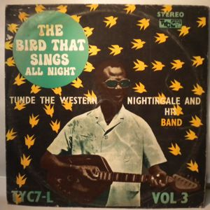 TUNDE THE WESTERN NIGHTINGALE AND HIS BAND - Vol. 3 - LP
