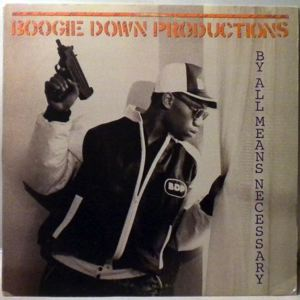 BOOGIE DOWN PRODUCTIONS - By All Means Necessary - LP